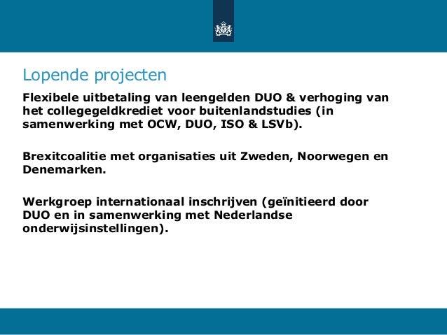 Lopende projecten Flexibele uitbetaling van leengelden DUO & verhoging van het collegegeldkrediet voor buitenlandstudies (...