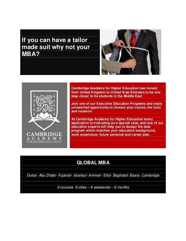 If you can have a tailormade suit why not yourMBA?                          Cambridge Academy for Higher Education has mov...