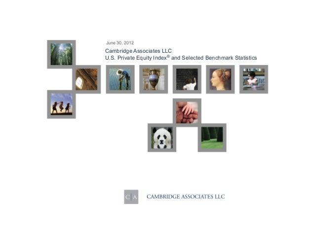 June 30, 2012Cambridge Associates LLCU.S. Private Equity Index® and Selected Benchmark Statistics