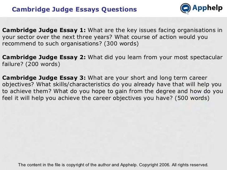 Cambridge Judge Essays Questions The content in the file is copyright of the author and Apphelp. Copyright 2006. All right...