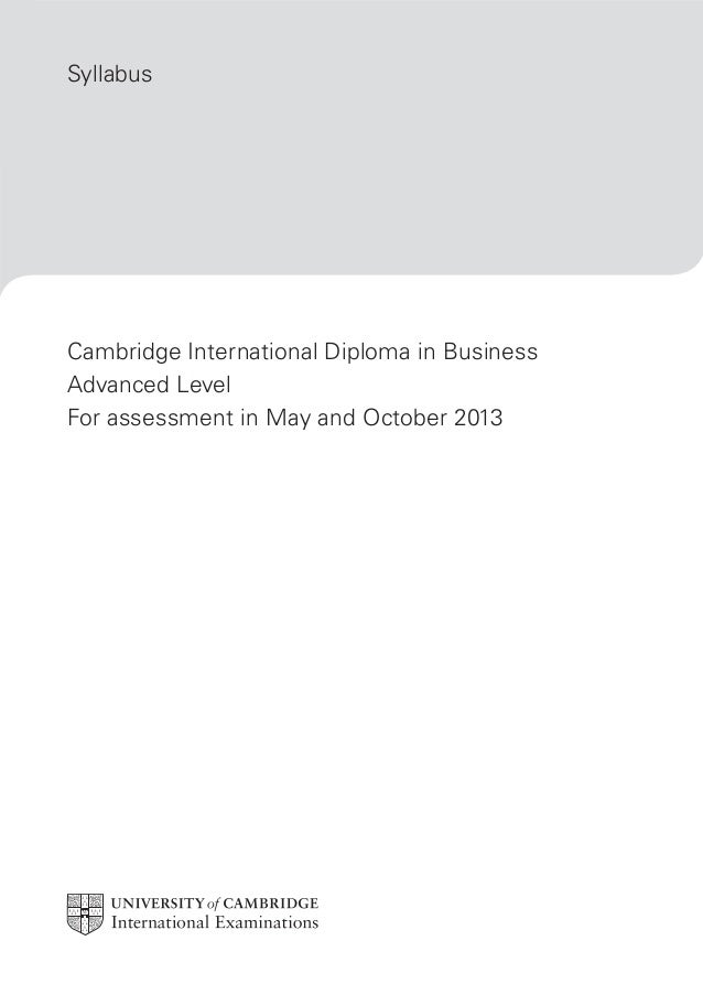 cambridge international diploma in business syllabus cambridge international diploma in business advanced level for assessment in and 2013