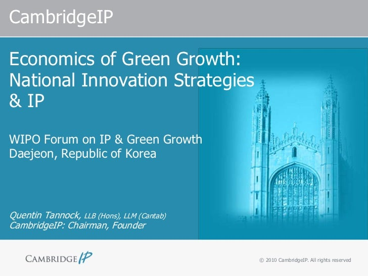CambridgeIPEconomics of Green Growth:National Innovation Strategies& IPWIPO Forum on IP & Green GrowthDaejeon, Republic of...