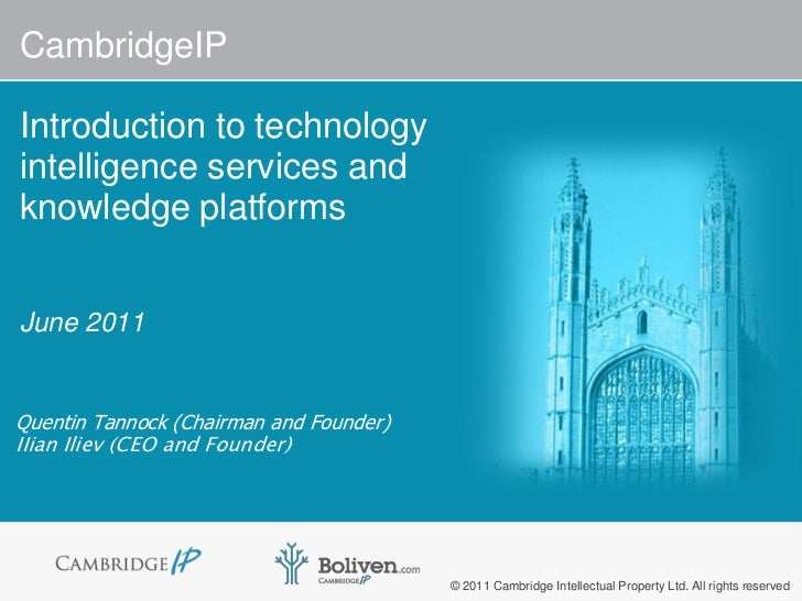 CambridgeIPIntroduction to technologyintelligence services andknowledge platformsJune 2011Quentin Tannock (Chairman and Fo...