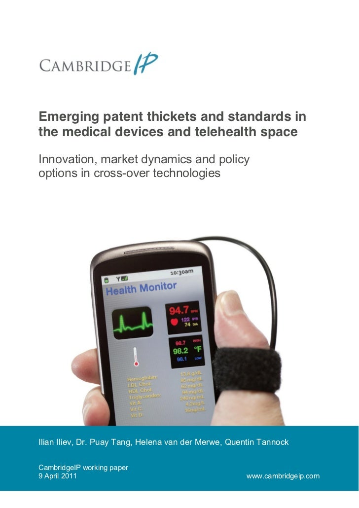 Emerging patent thickets and standards inthe medical devices and telehealth spaceInnovation, market dynamics and policy...