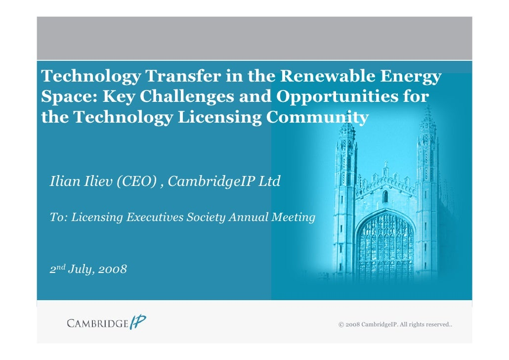 Technology Transfer in the Renewable Energy Space: Key Challenges and Opportunities for the Technology Licensing Community...
