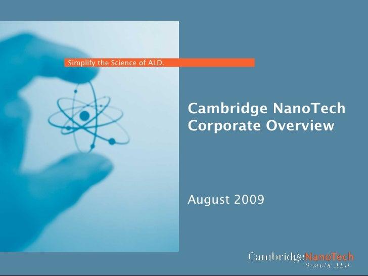 Simplify the Science of ALD.                               Cambridge NanoTech                               Corporate Over...