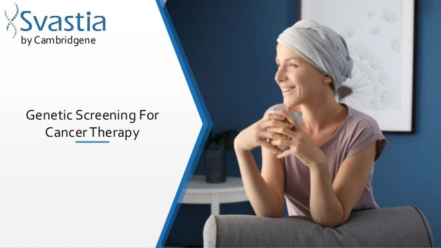 Genetic Screening For CancerTherapy by Cambridgene
