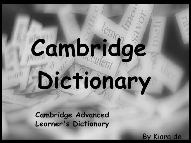Cambridge  Dictionary By Kiara de Castro Cambridge Advanced Learner's Dictionary