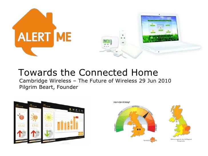 Towards the Connected HomeCambridge Wireless – The Future of Wireless 29 Jun 2010Pilgrim Beart, Founder