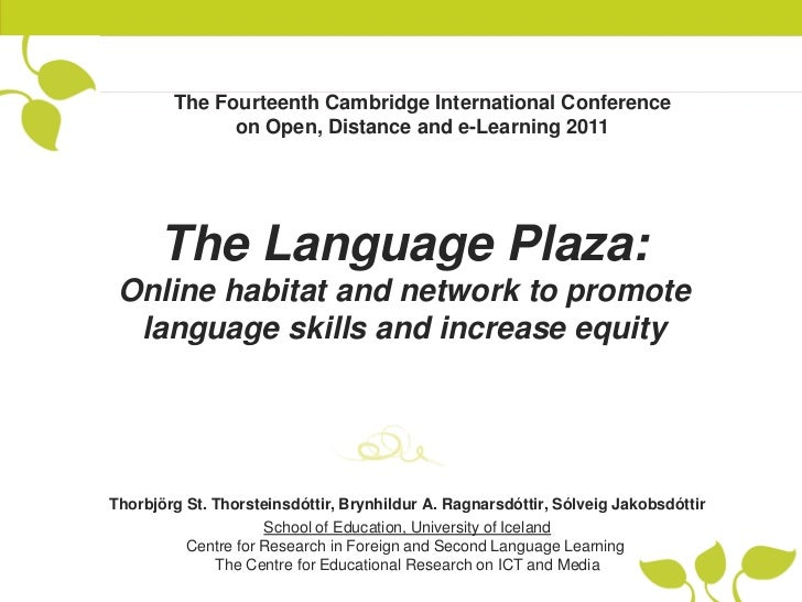 The Fourteenth Cambridge International Conference              on Open, Distance and e-Learning 2011      The Language Pla...