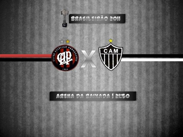 BRASILEIRÃO 2011<br />X<br />ARENA DA BAIXADA | 21:50<br />