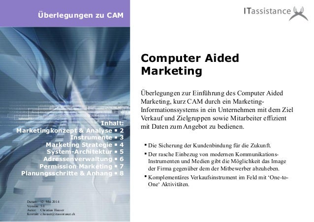 Computer Aided Marketing Überlegungen zur Einführung des Computer Aided Marketing, kurz CAM durch ein Marketing- Informati...