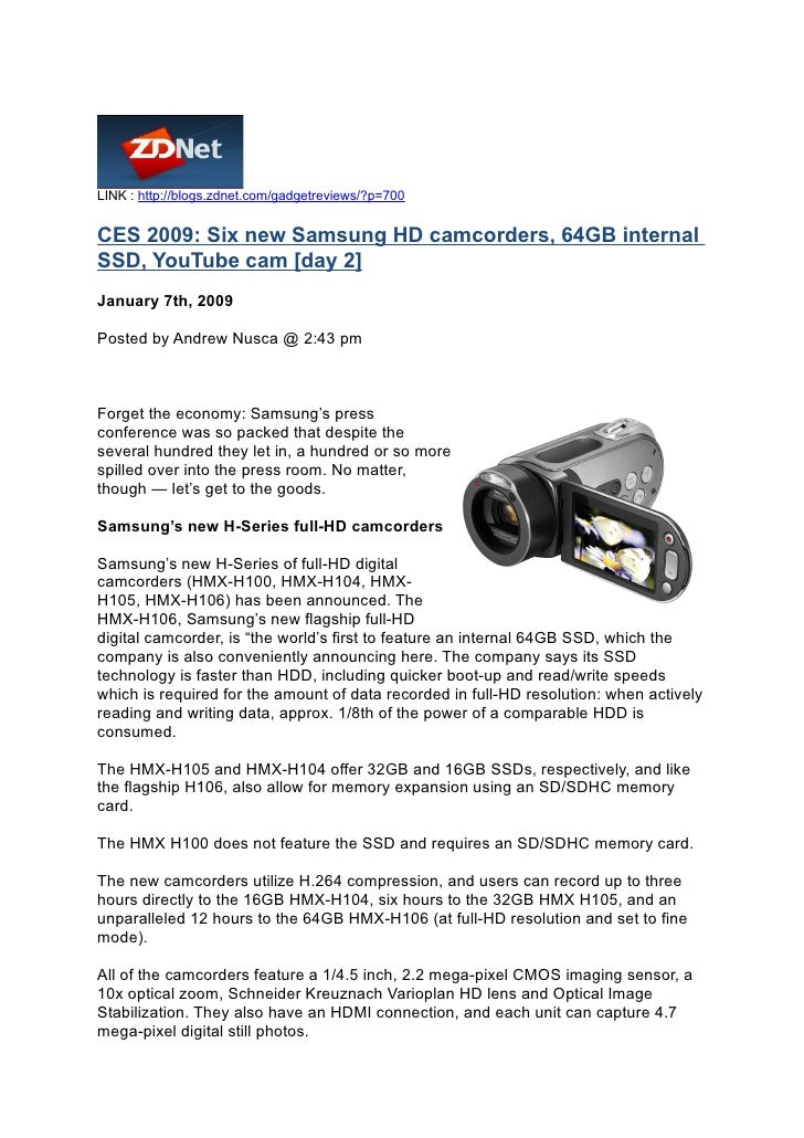 LINK : http://blogs.zdnet.com/gadgetreviews/?p=700   CES 2009: Six new Samsung HD camcorders, 64GB internal SSD, YouTube c...