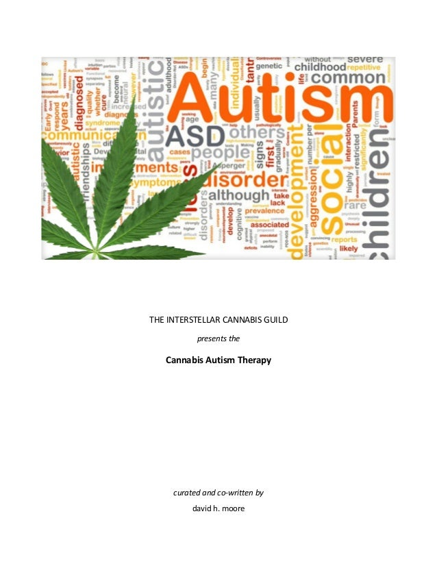 THE INTERSTELLAR CANNABIS GUILD  presents the  Cannabis Autism Therapy                        curated and co‐wri...
