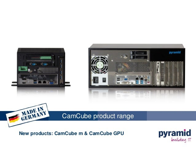 CamCube product range New products: CamCube m & CamCube GPU