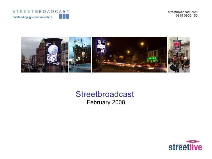 Streetbroadcast  February 2008