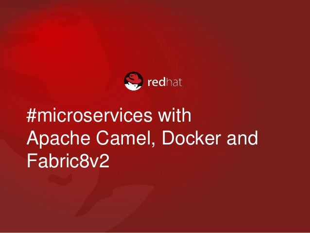 #microservices with Apache Camel, Docker and Fabric8v2