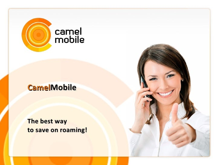 CamelMobileThe best wayto save on roaming!