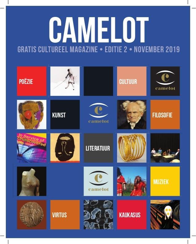 CAMELOTGRATISCULTUREELMAGAZINE•EDITIE2•NOVEMBER2019 POËZIE CULTUUR kunst FILOSOFIE LITERATUUR MUZIEK VIRTUS KAUKAS...