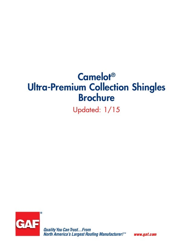 www.gaf.com Updated: 1/15 Camelot® Ultra-Premium Collection Shingles Brochure