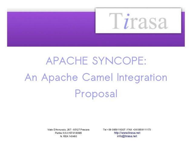 APACHE SYNCOPE: An Apache Camel Integration Proposal Viale D'Annunzio, 267 - 65127 Pescara Partita IVA 01974100685 N. REA ...