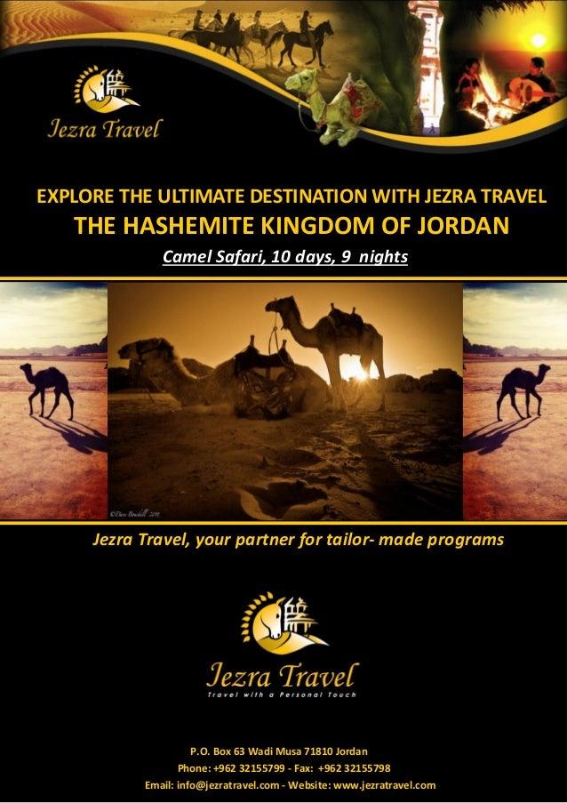 EXPLORE THE ULTIMATE DESTINATION WITH JEZRA TRAVEL   THE HASHEMITE KINGDOM OF JORDAN              Camel Safari, 10 days, 9...