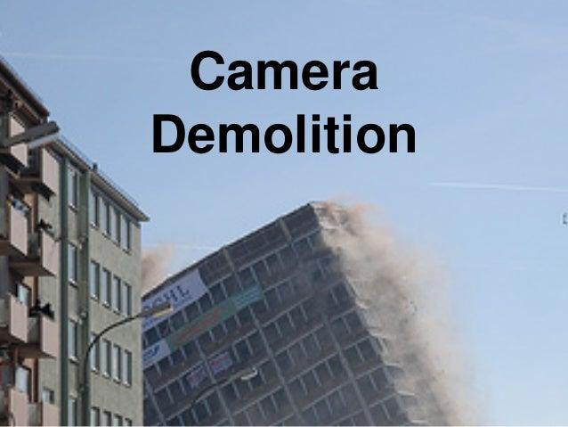 CameraDemolition