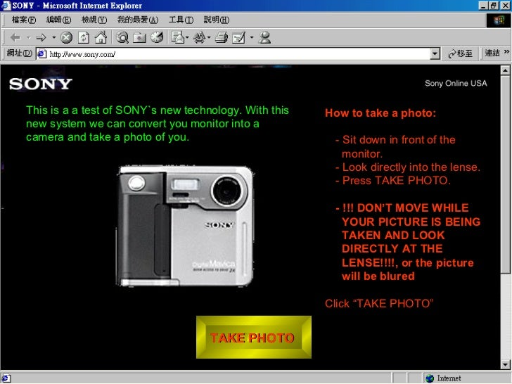 This is a a test of SONY`s new technology. With this   How to take a photo:new system we can convert you monitor into acam...