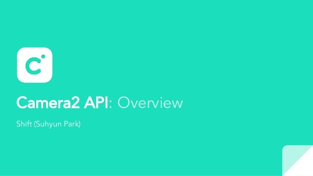 Camera2 API: Overview Shift (Suhyun Park)