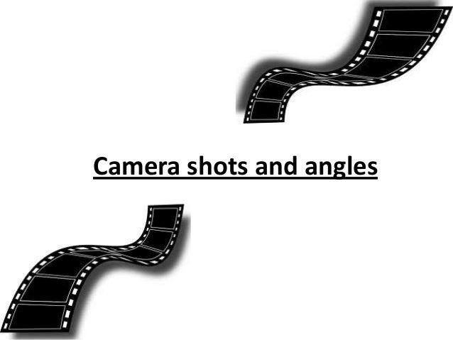 Camera shots and angles