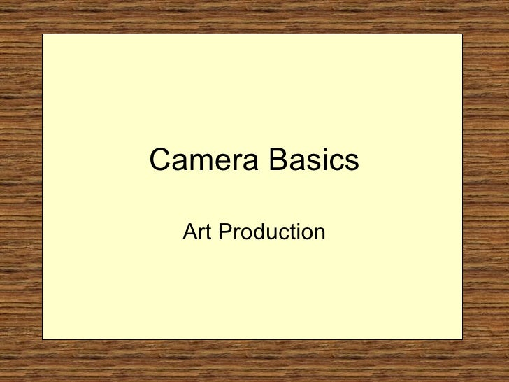 Camera Basics Art Production