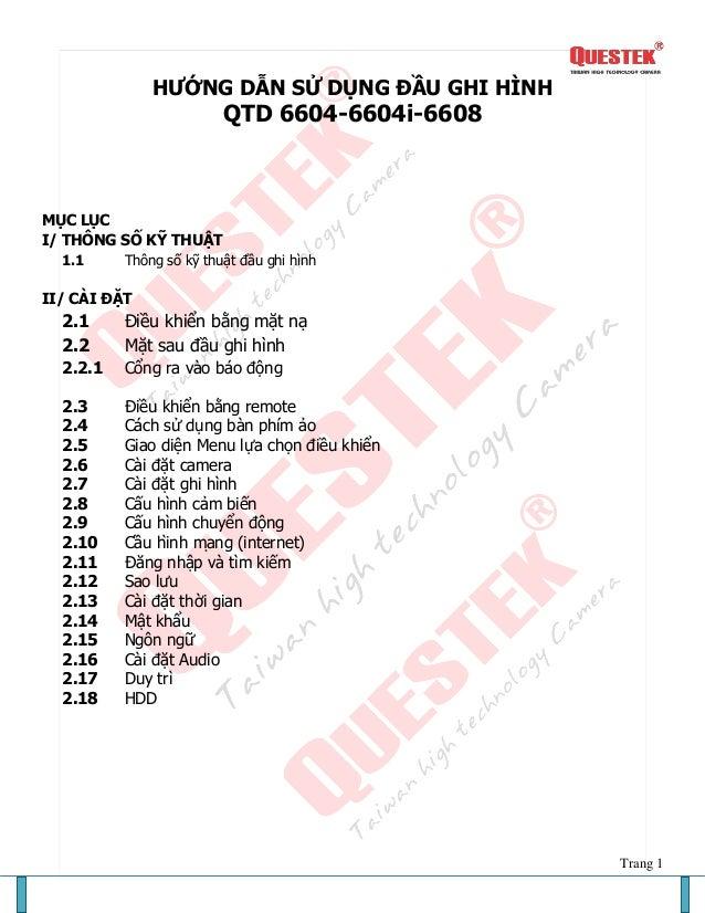 HƯỚNG DẪN SỬ DỤNG ĐẦU GHI HÌNH  QTD 6604-6604i-6608  MỤC LỤC I/ THÔNG SỐ KỸ THUẬT 1.1  Thông số kỹ thuật đầu ghi hình  II/...