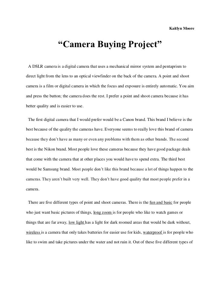 "Kaitlyn Moore                    ""Camera Buying Project"" A DSLR camera is a digital camera that uses a mechanical mirror s..."
