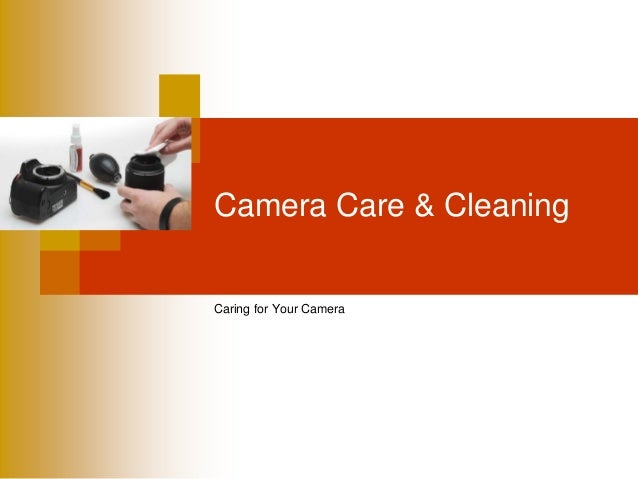Camera Care & CleaningCaring for Your Camera