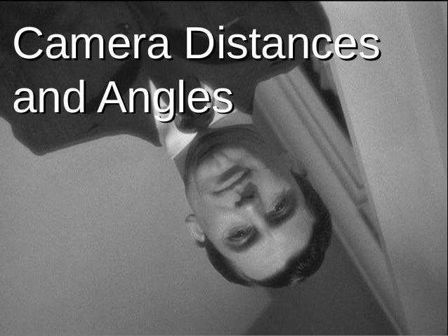 Camera DistancesCamera Distances and Anglesand Angles