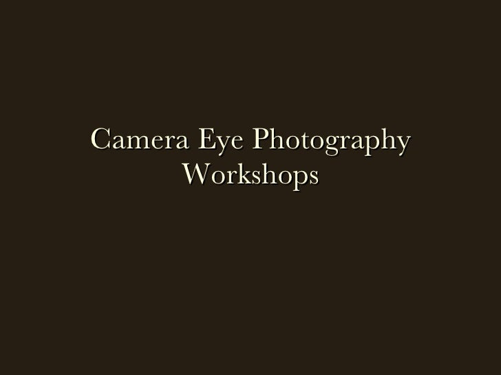 Camera Eye Photography Workshops