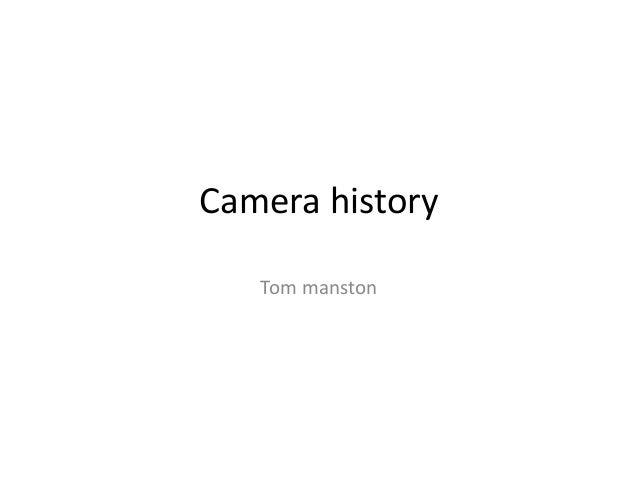 Camera history   Tom manston