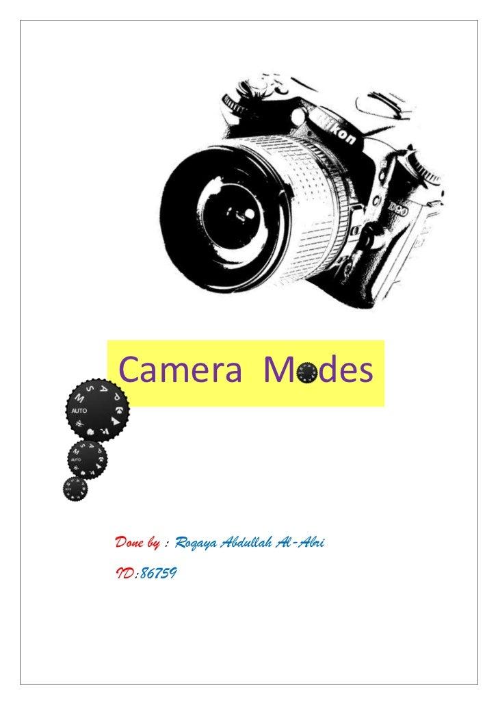 Camera ModesDone by : Roqaya Abdullah Al-AbriID:86759