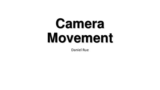 Camera Movement Daniel Rue