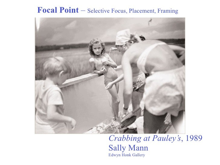 Focal Point – Selective Focus, Placement, Framing                        Crabbing at Pauley's, 1989                       ...