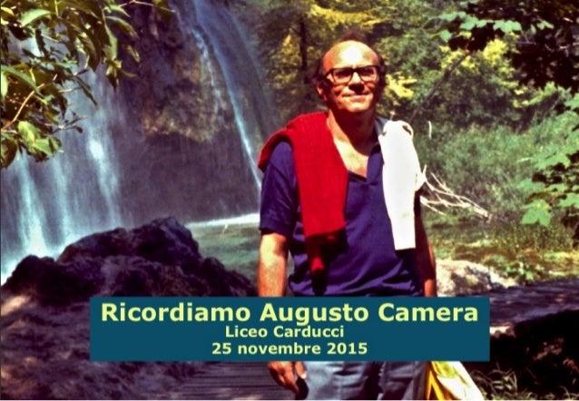 . g R1'- Ricordiamo Augusto Camera '  Liceo Carducci F' 25 novembre 2015  s À,  '