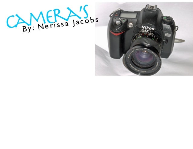 Camera's       erissa Jacobs By: N