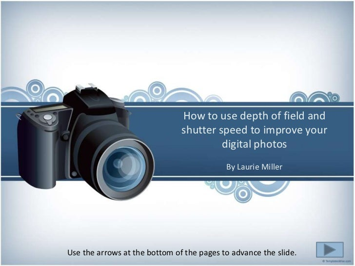 How to use depth of field and                           shutter speed to improve your                        PRESENTATION ...