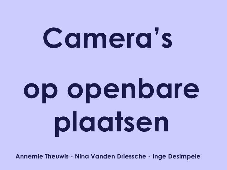Camera's  op openbare plaatsen Annemie Theuwis - Nina Vanden Driessche - Inge Desimpele