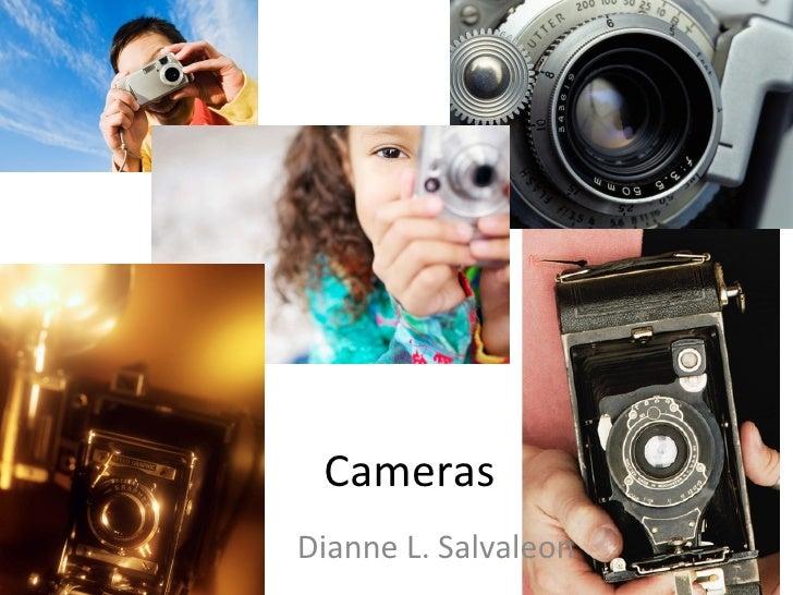 Cameras Dianne L. Salvaleon