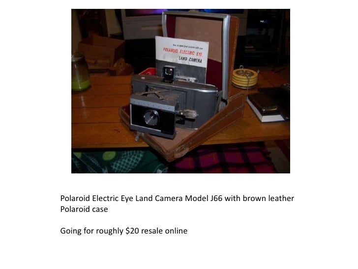 Polaroid Electric Eye Land Camera Model J66 with brown leather Polaroid case Going for roughly $20 resale online
