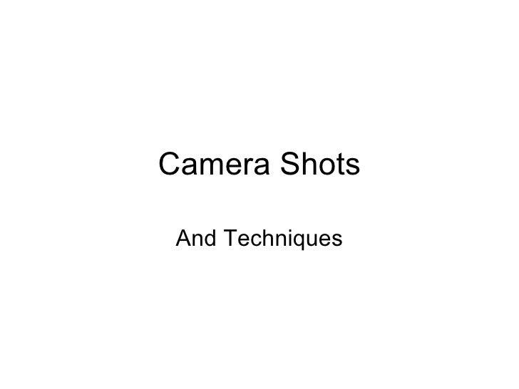 Camera Shots And Techniques