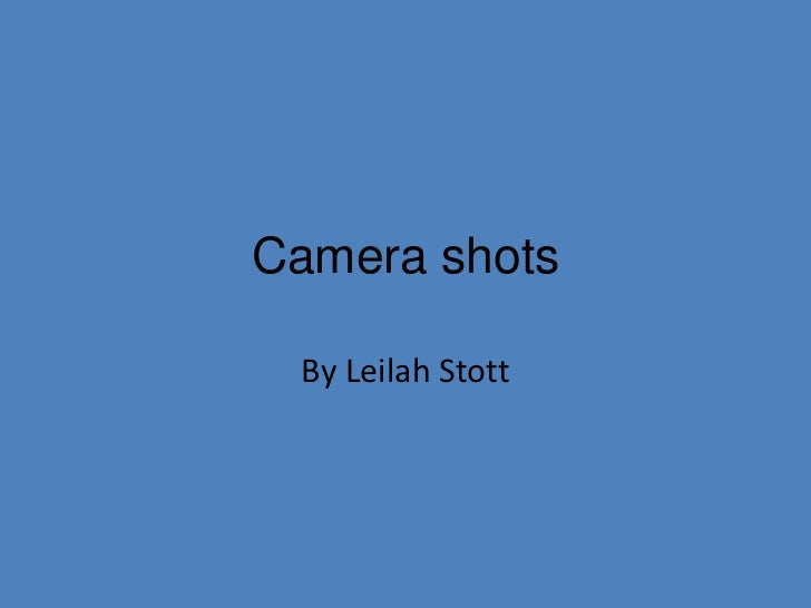Camera shots By Leilah Stott