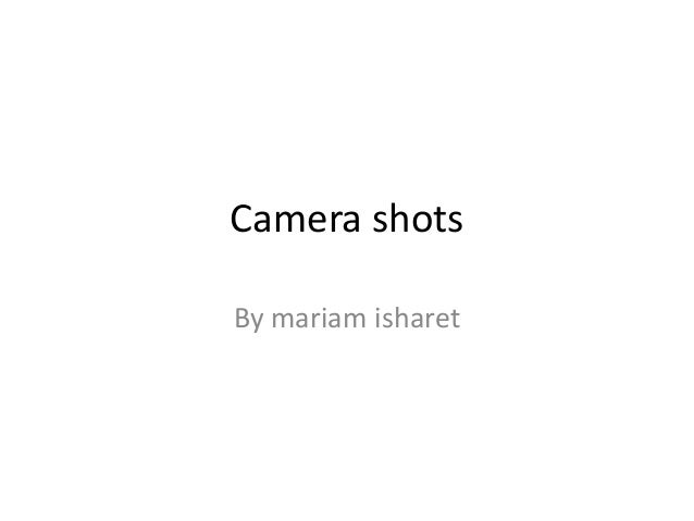 Camera shots By mariam isharet