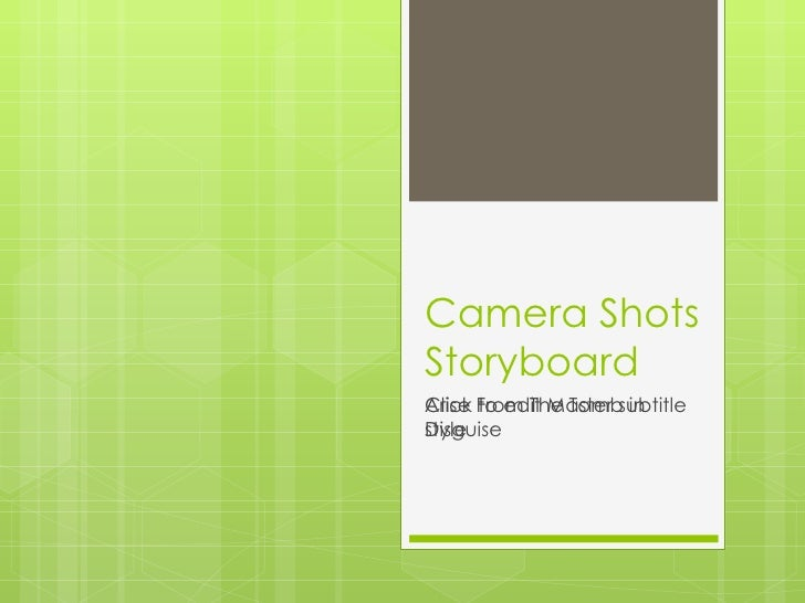 Camera ShotsStoryboardArise to edit Master subtitleClick From The Tomb inDisguisestyle